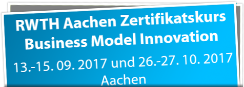 RWTH Zertifikatskurs Business Model Innovation